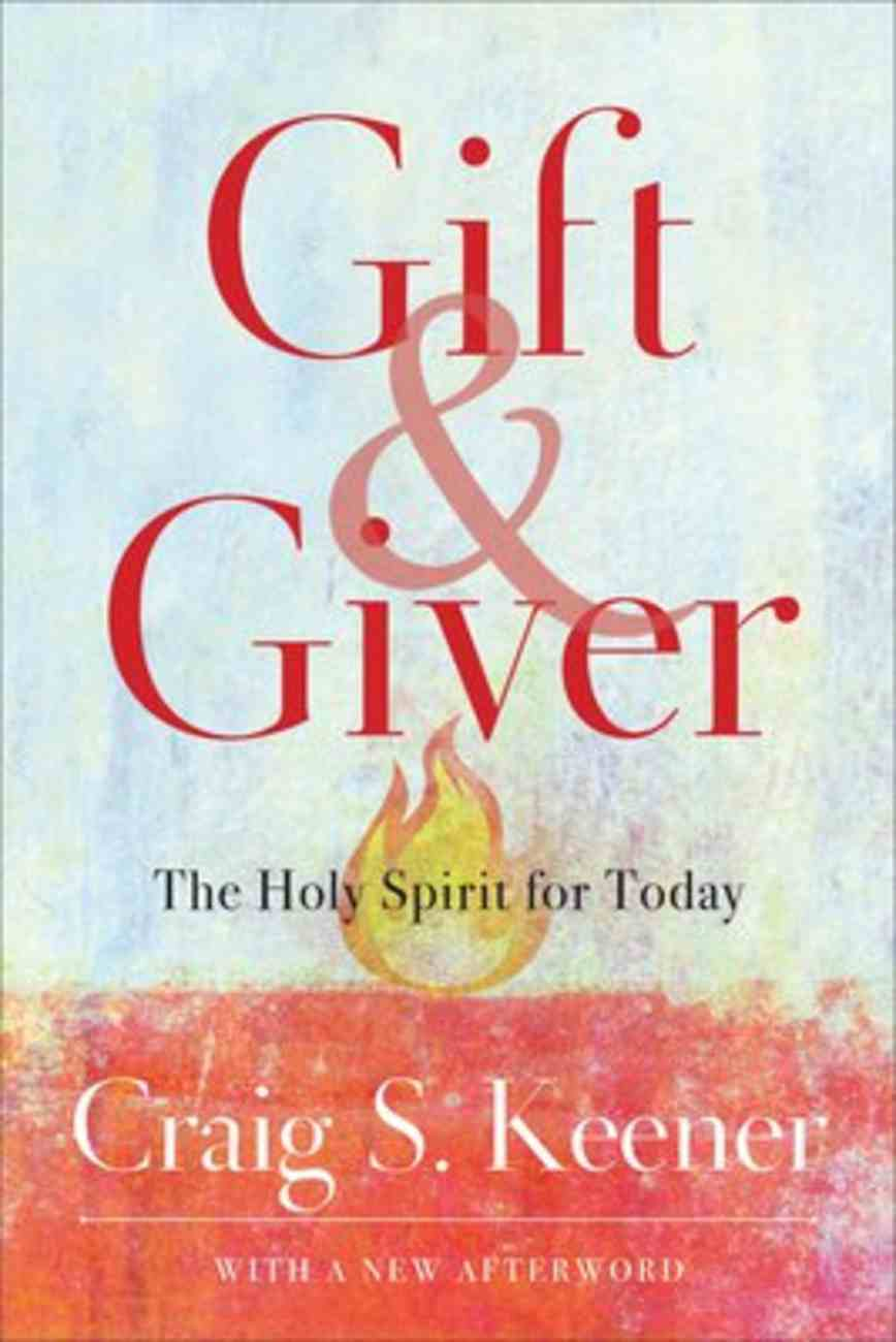 Gift and Giver: The Holy Spirit For Today Paperback