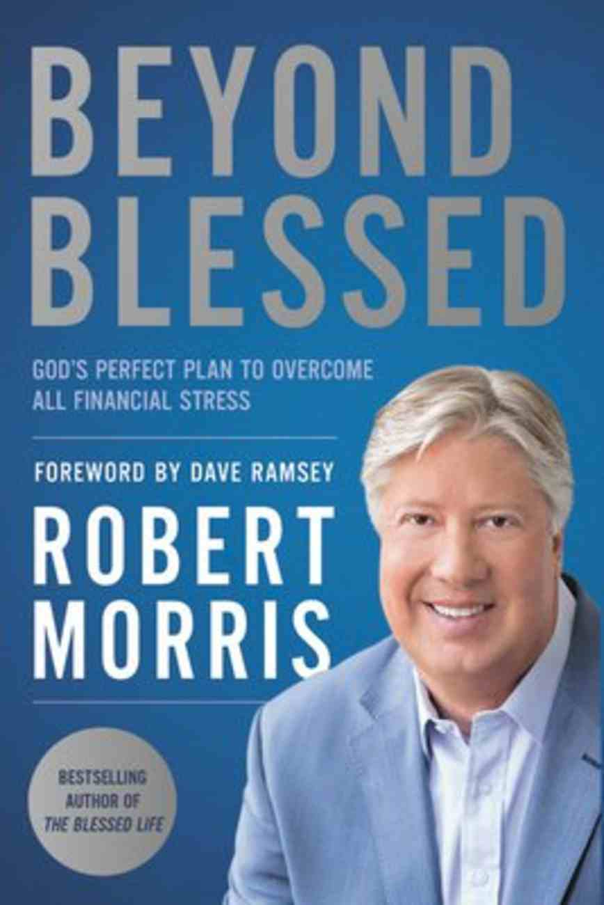 Beyond Blessed: God's Perfect Plan to Overcome All Financial Stress Paperback