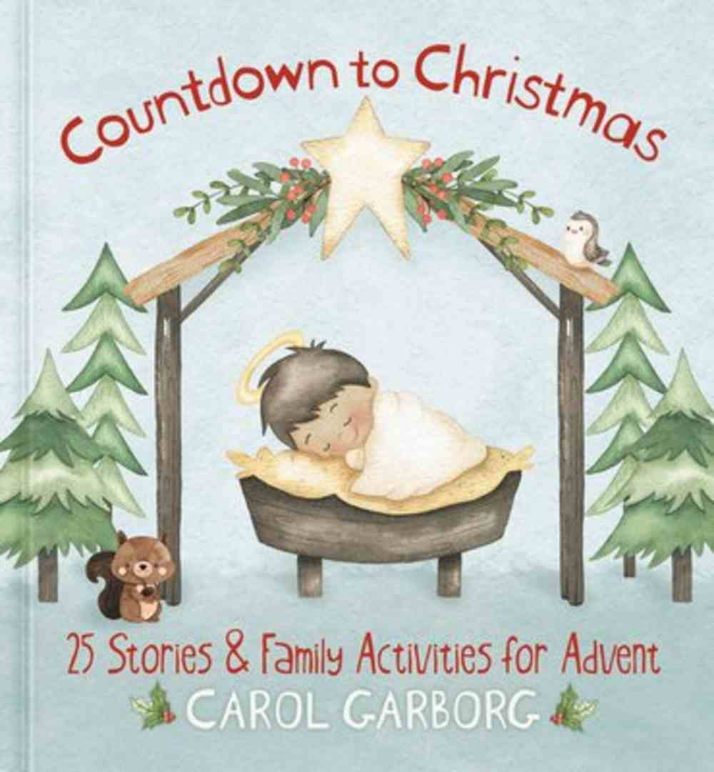 Countdown to Christmas: 25 Stories & Family Activities For Advent Hardback