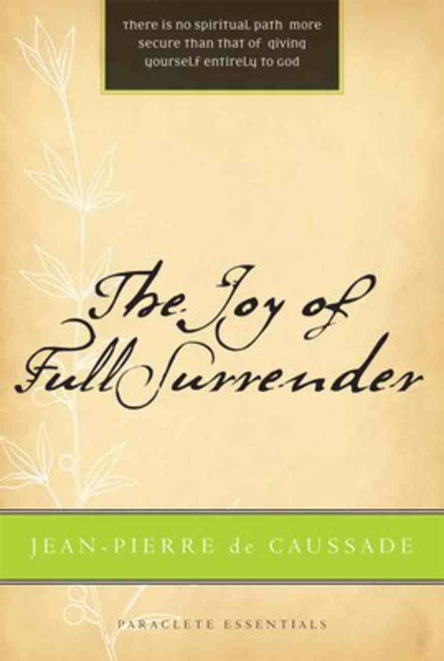 The Joy of Full Surrender (Paraclete Essentials Series) Paperback