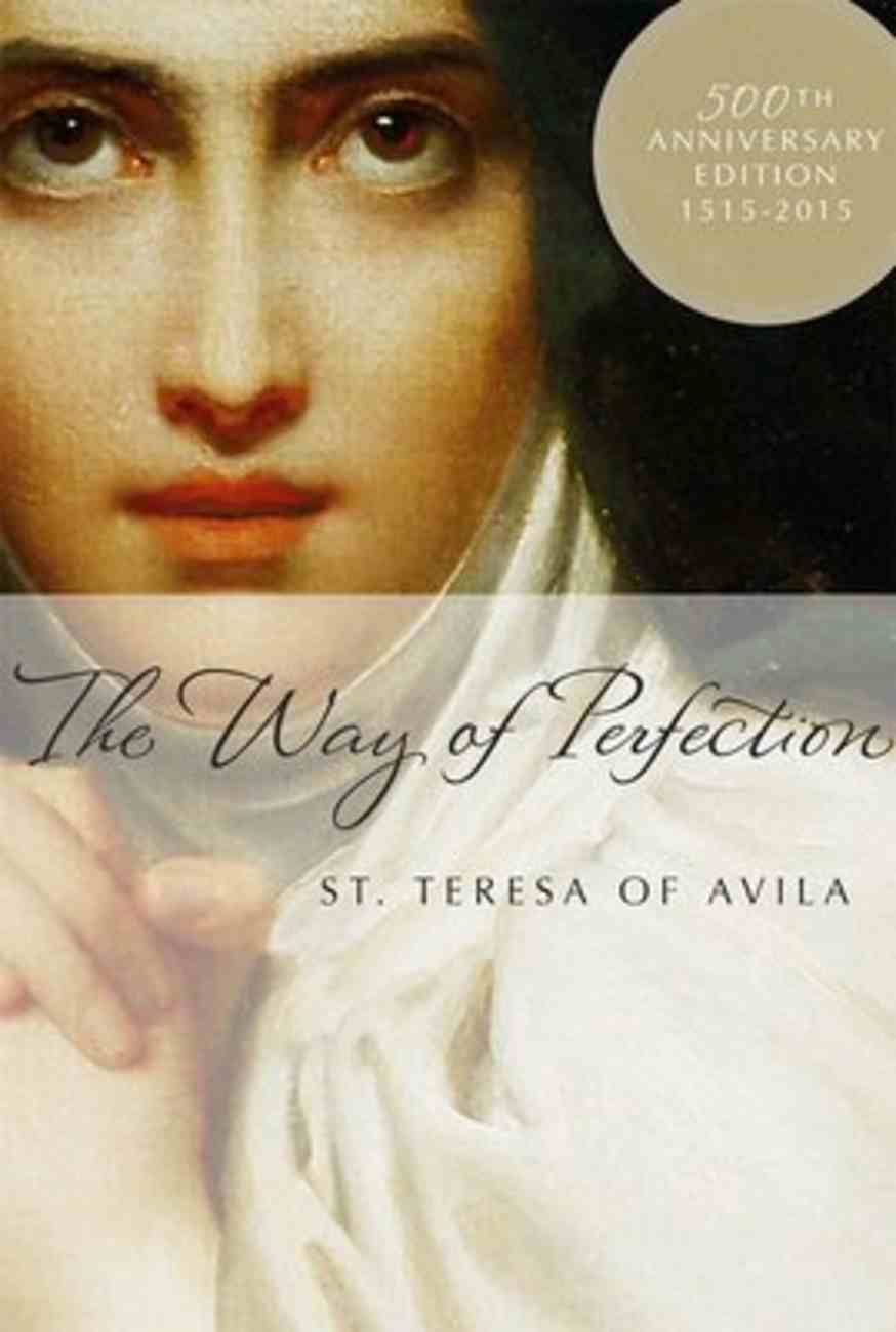 The Way of Perfection (500th Anniversary Edition 1515-2015) Paperback