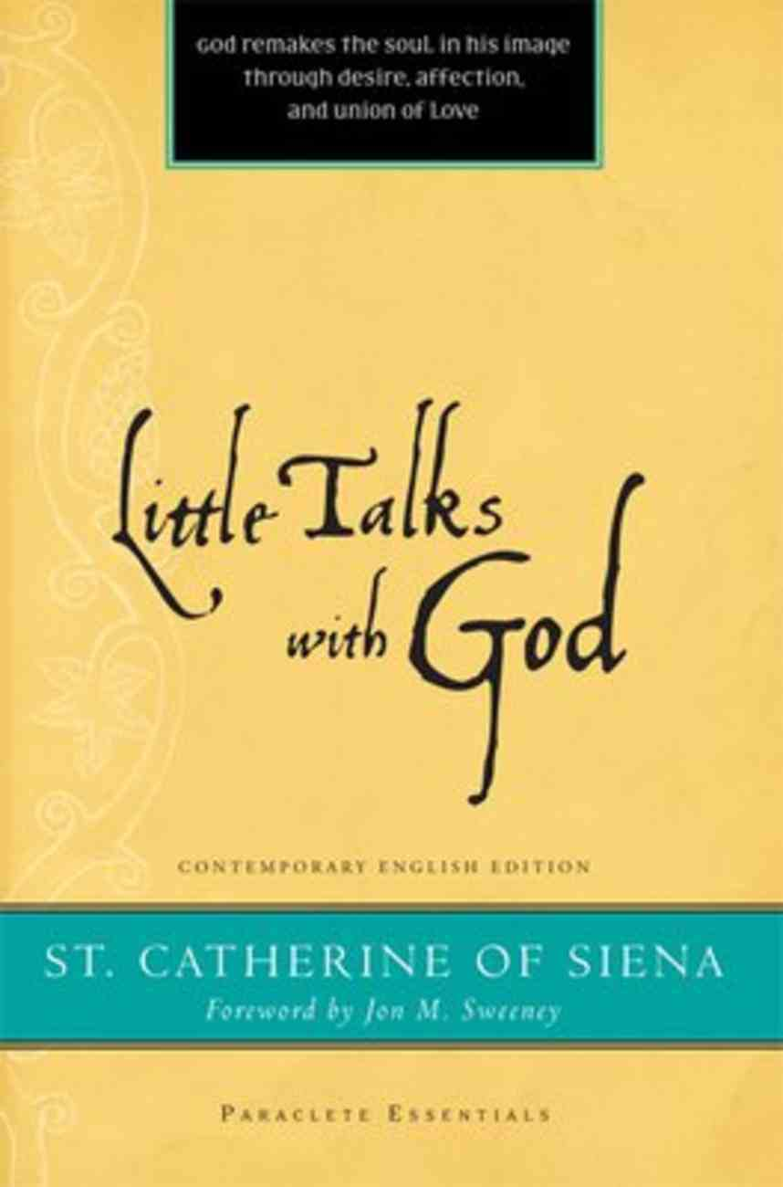 Little Talks With God (Paraclete Essentials Series) Paperback