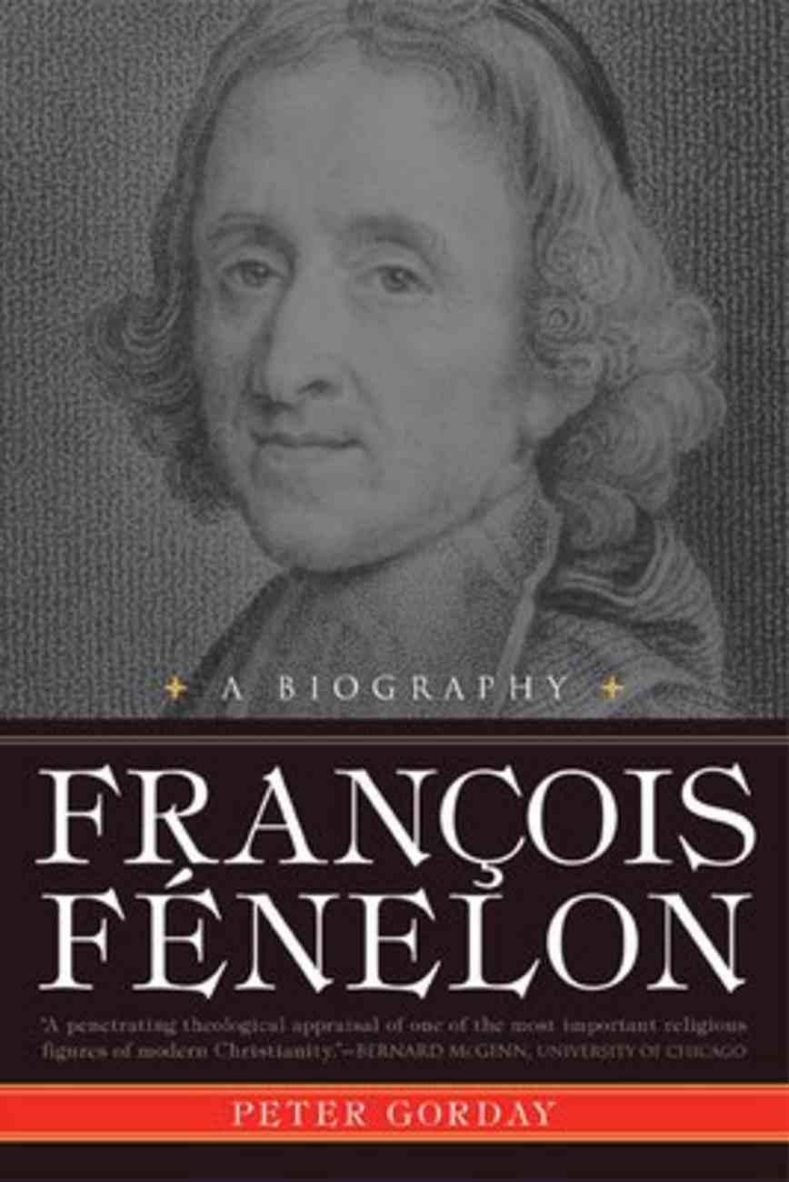 Francois Fenelon: The Apostle of Pure Love Paperback