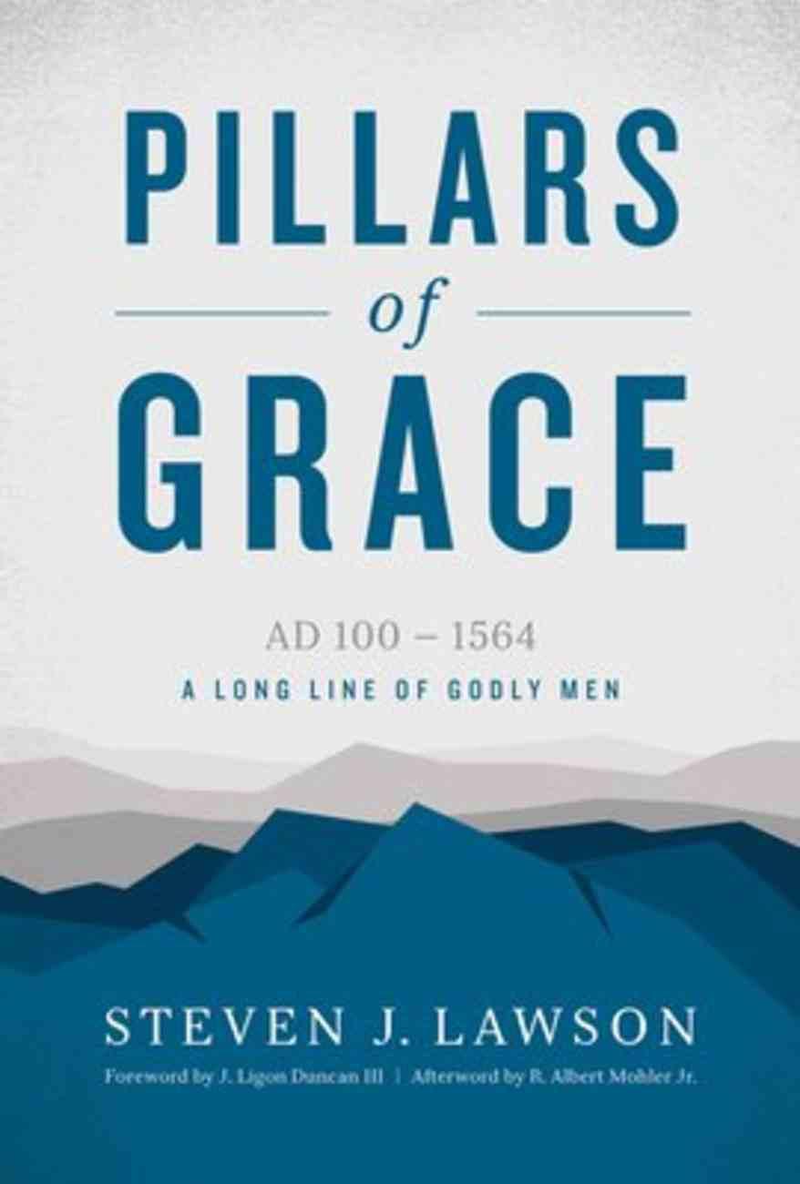 Pillars of Grace (Long Line Of Godly Men Series) Hardback
