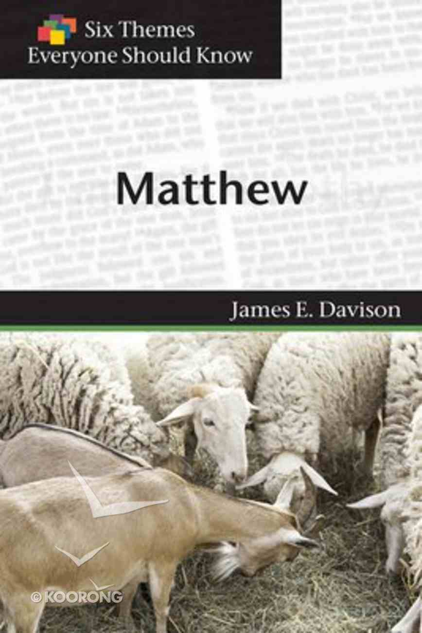 Matthew (Six Themes Everyone Should Know Series) Paperback