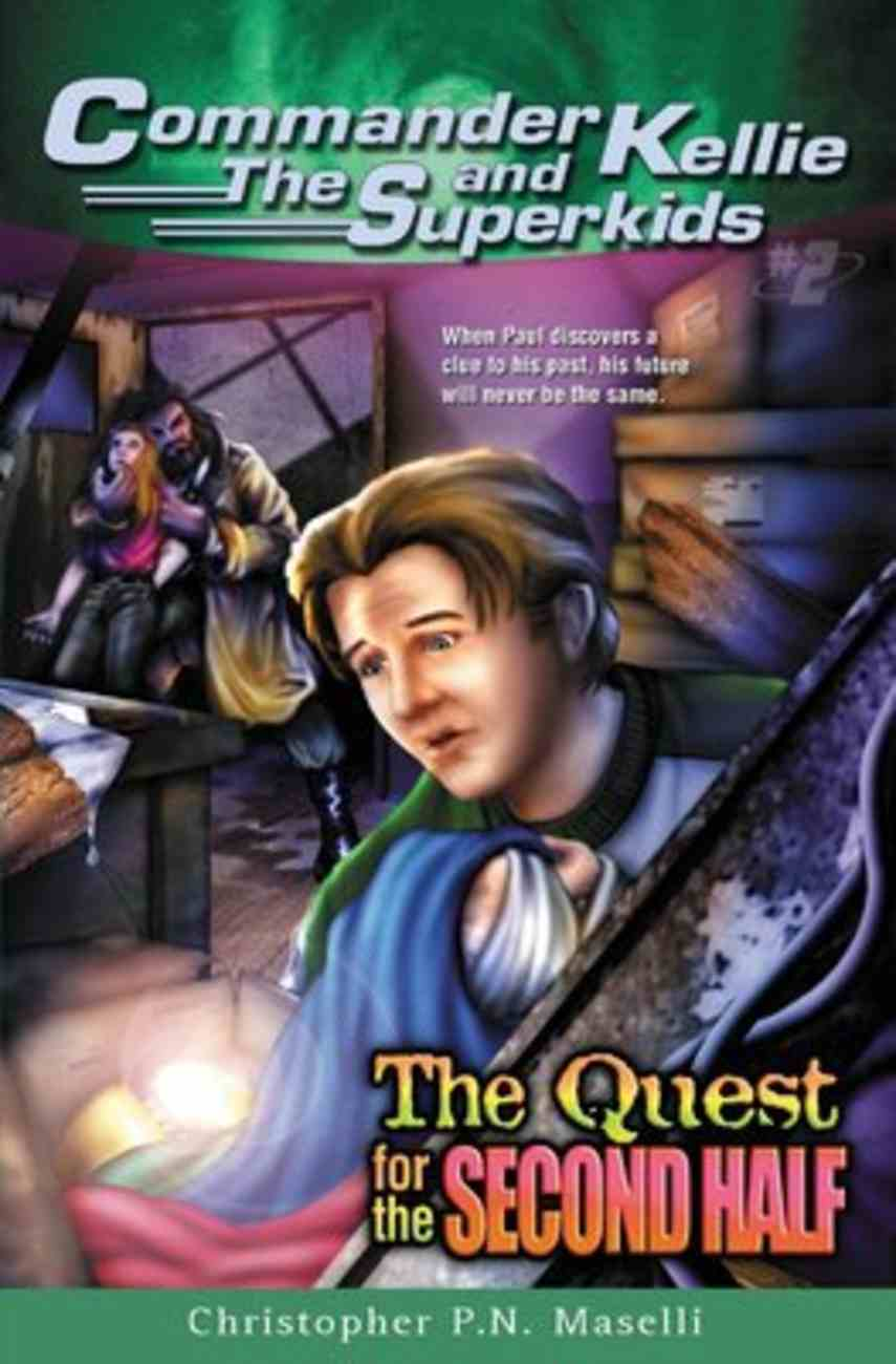The Quest For the Second Half (#02 in Comander Kellie And The Superkids Adventures Series) Paperback
