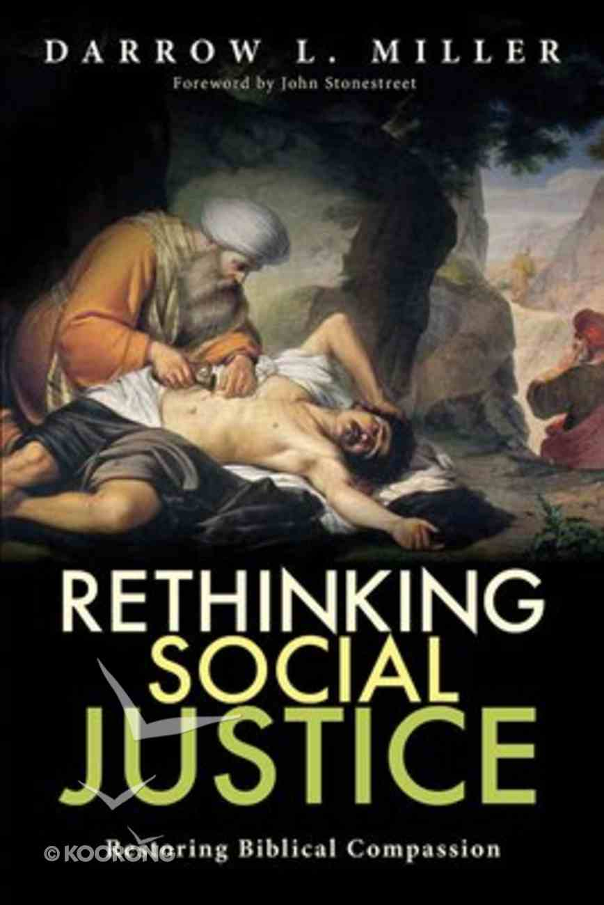 Rethinking Social Justice: Redeeming Biblical Compassion Paperback