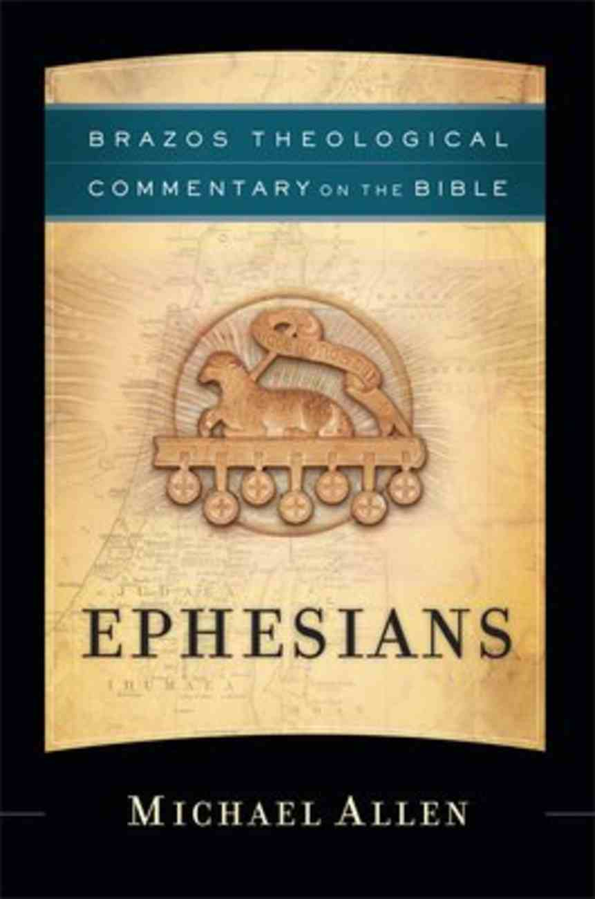 Ephesians (Brazos Theological Commentary On The Bible Series) Hardback