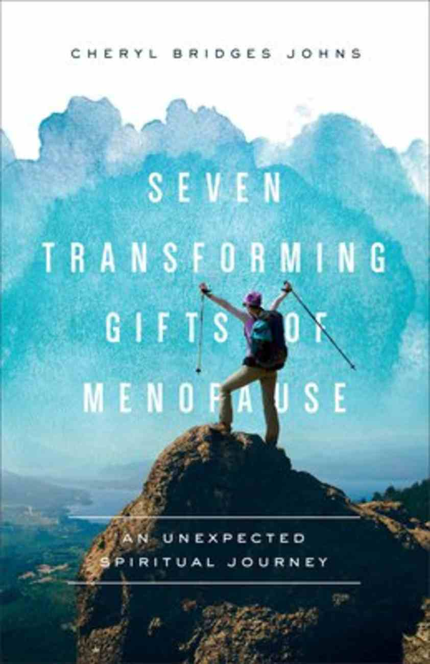 Seven Transforming Gifts of Menopause: An Unexpected Spiritual Journey Paperback