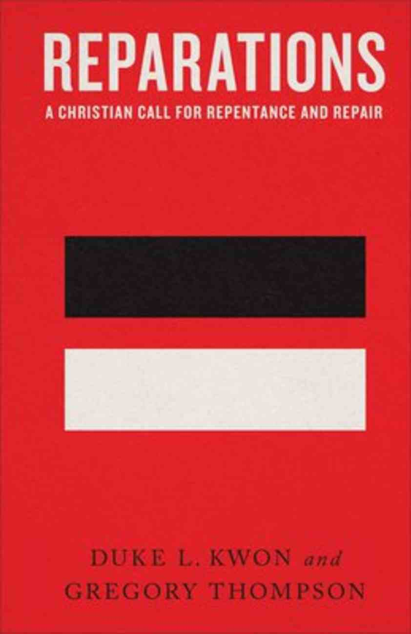 Reparations: A Christian Call For Repentance and Repair Hardback