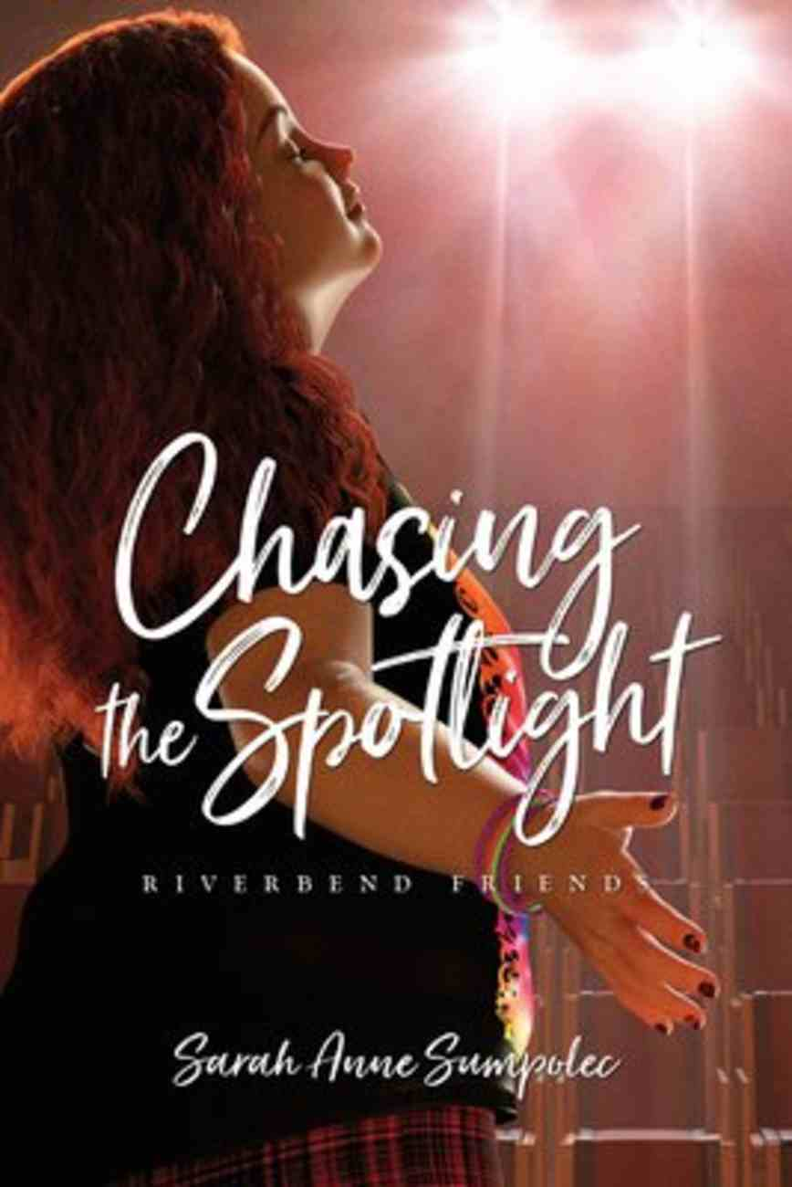 Chasing the Spotlight (#04 in Riverbend Friends Series) Paperback