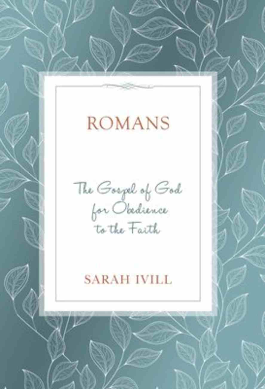 Romans: The Gospel of God For Obedience to the Faith (12 Lessons) Paperback