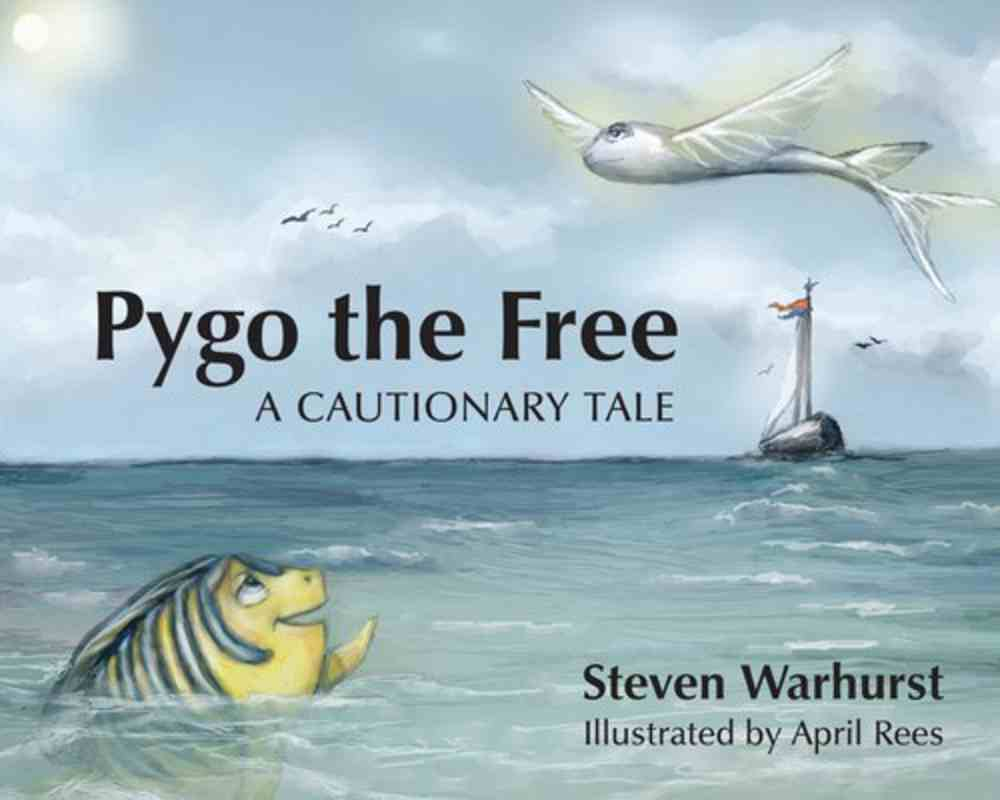 Pygo the Free: A Cautionary Tale Paperback