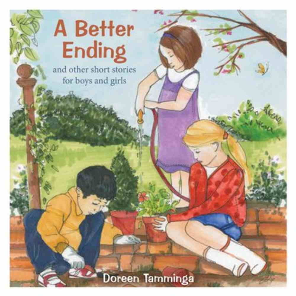 A Better Ending and Other Short Stories For Boys and Girls Paperback