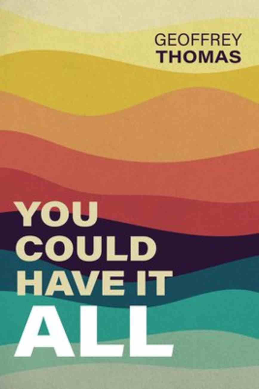 You Could Have It All Paperback