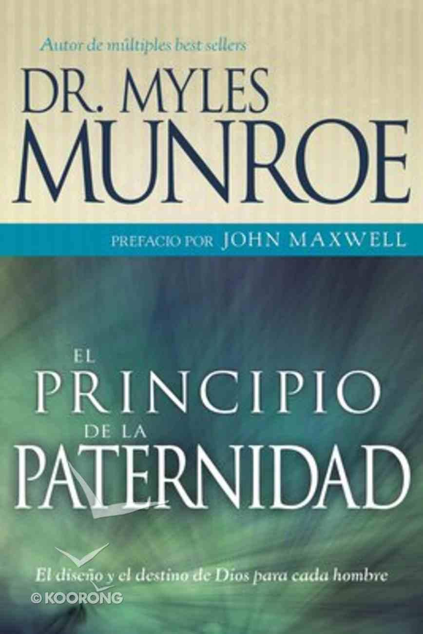 El Principio De La Paternidad (The Fatherhood Principle) Paperback