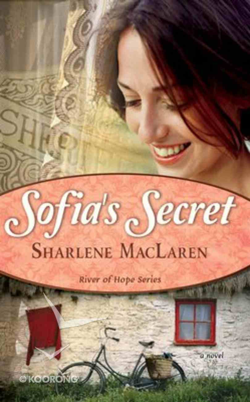 Sofia's Secret (#03 in River Of Hope Series) Paperback