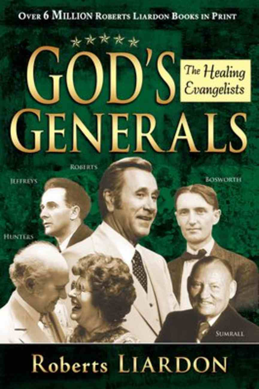 The Healing Evangelists (#04 in God's Generals Series) Hardback