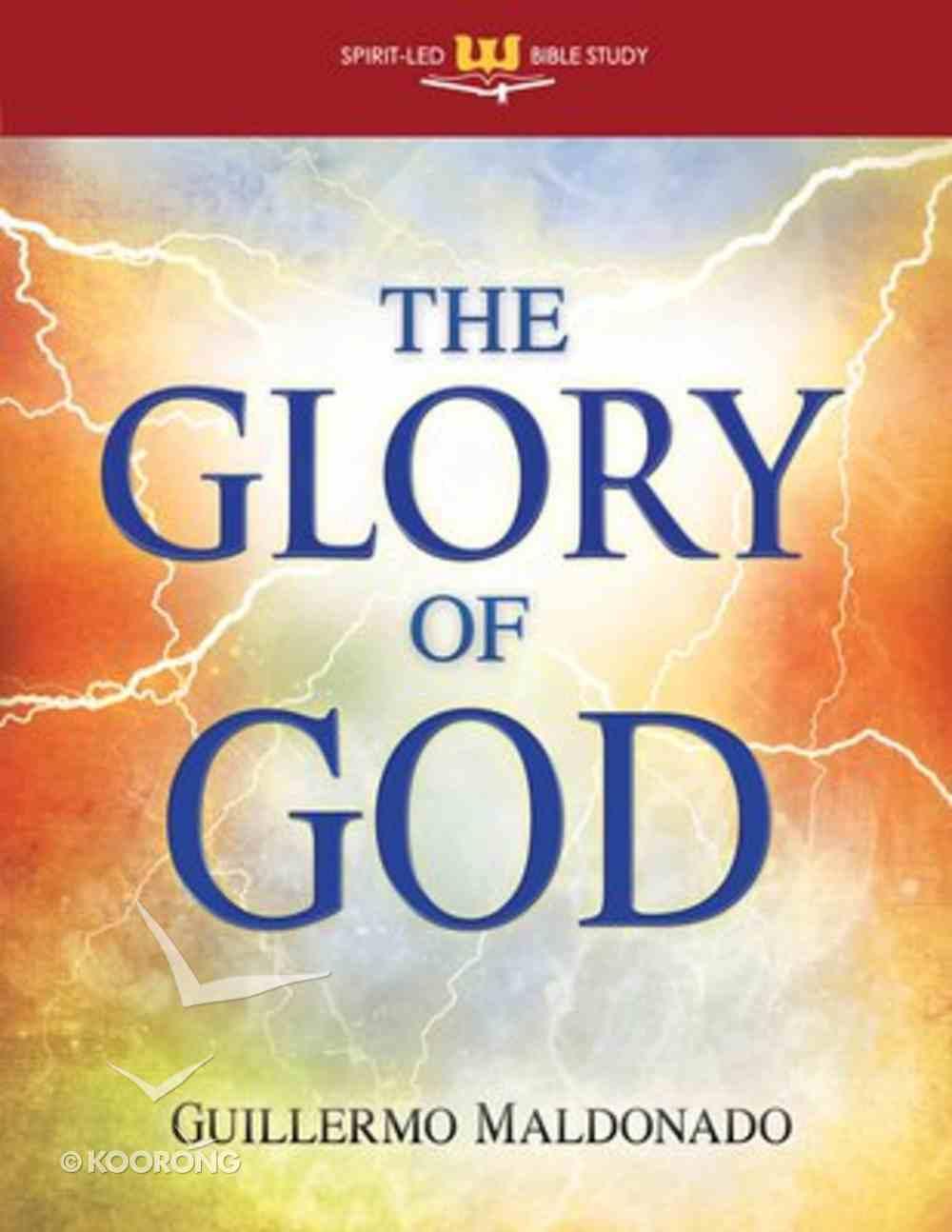 The Glory of God: Spirit Led Bible Study Paperback