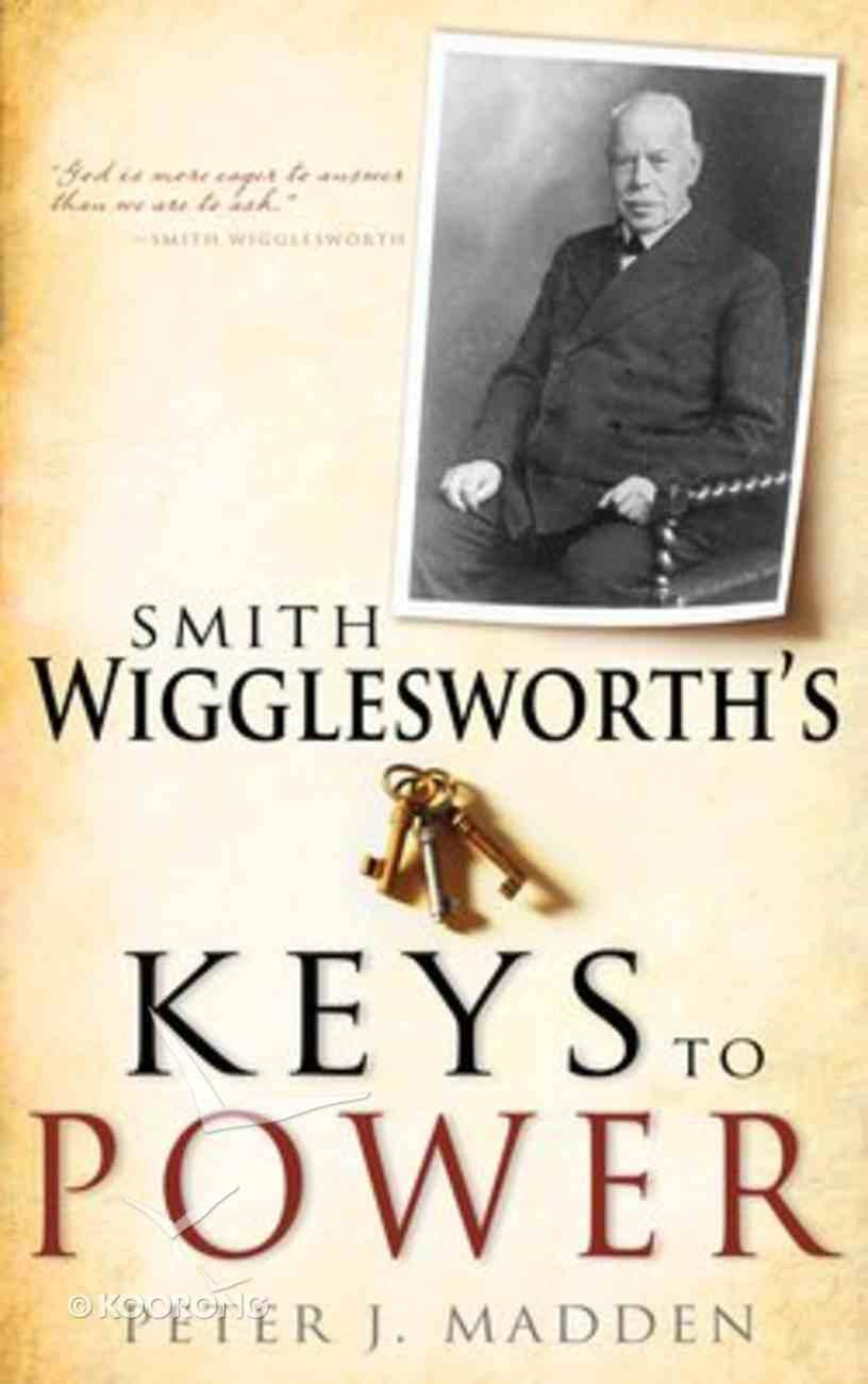 Smith Wigglesworth's Keys to Power Paperback