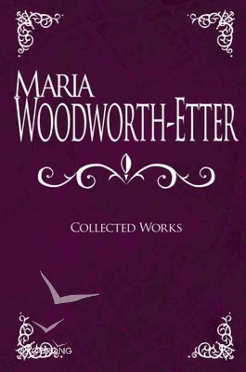 Maria Woodworth-Etter: Collected Works Hardback