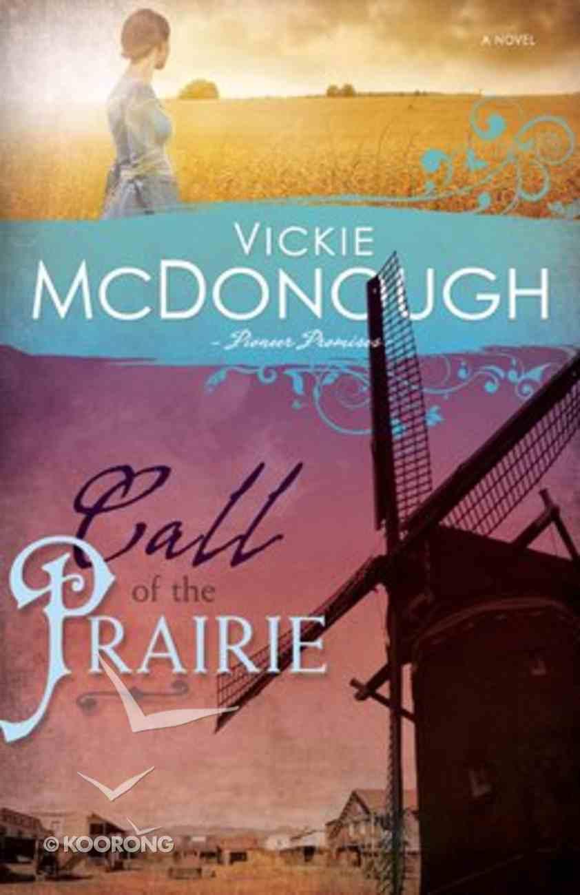 Call of the Prairie (#02 in Pioneer Promises Series) Paperback