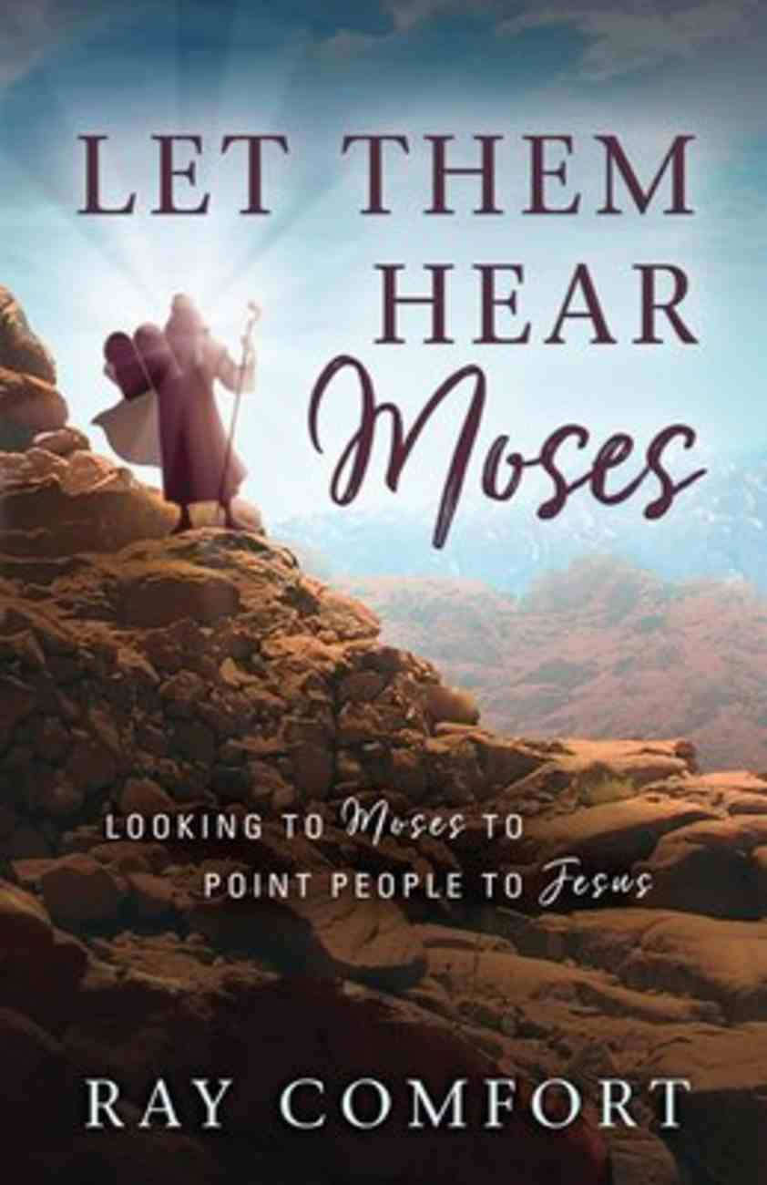 Let Them Hear Moses: Looking to Moses to Point People to Jesus Paperback