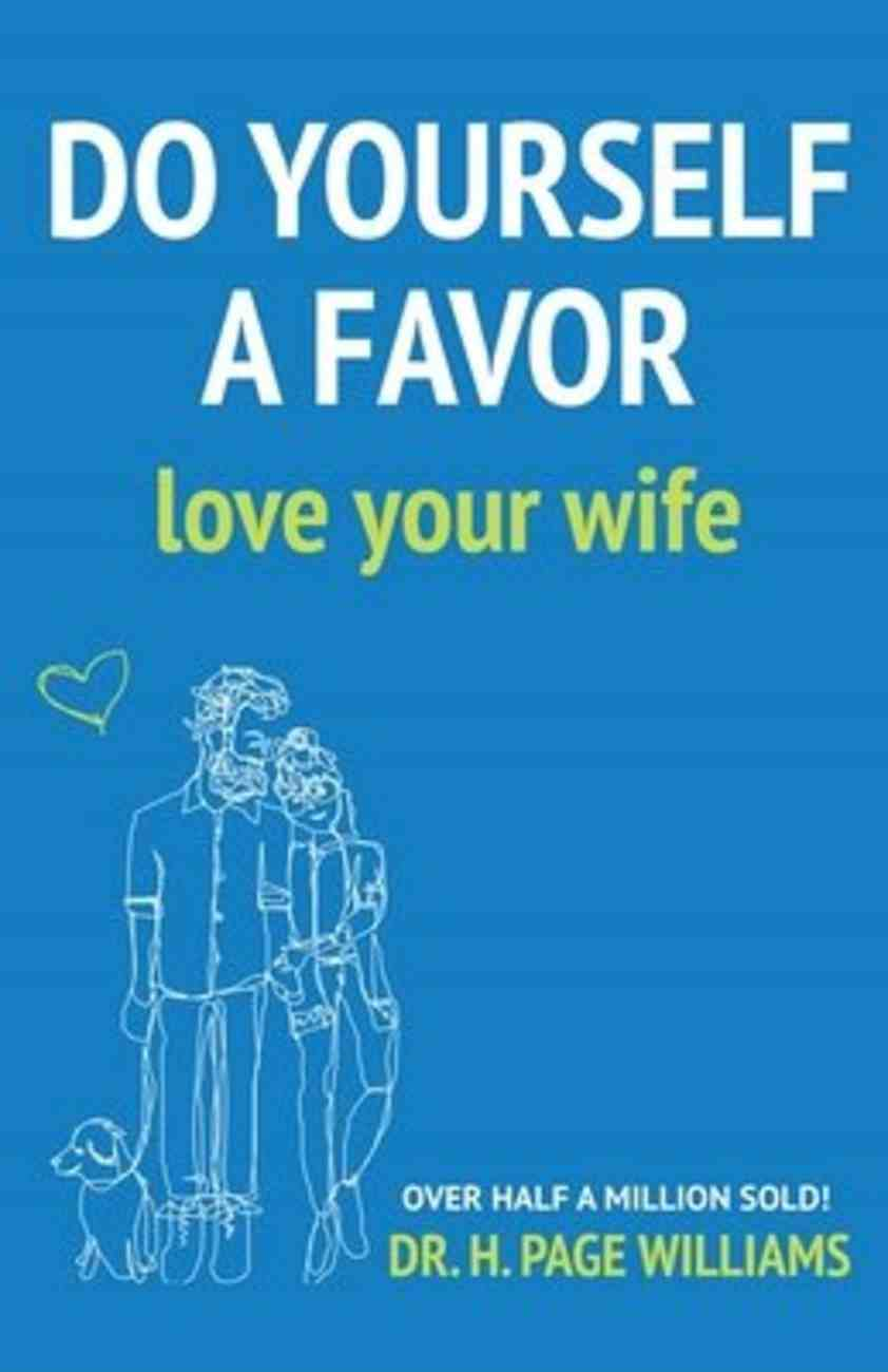 Do Yourself a Favor: Love Your Wife Paperback