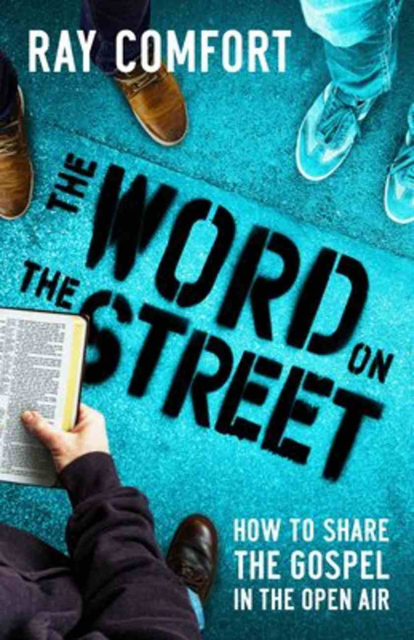 The Word on the Street: How to Share the Gospel in the Open Air Paperback