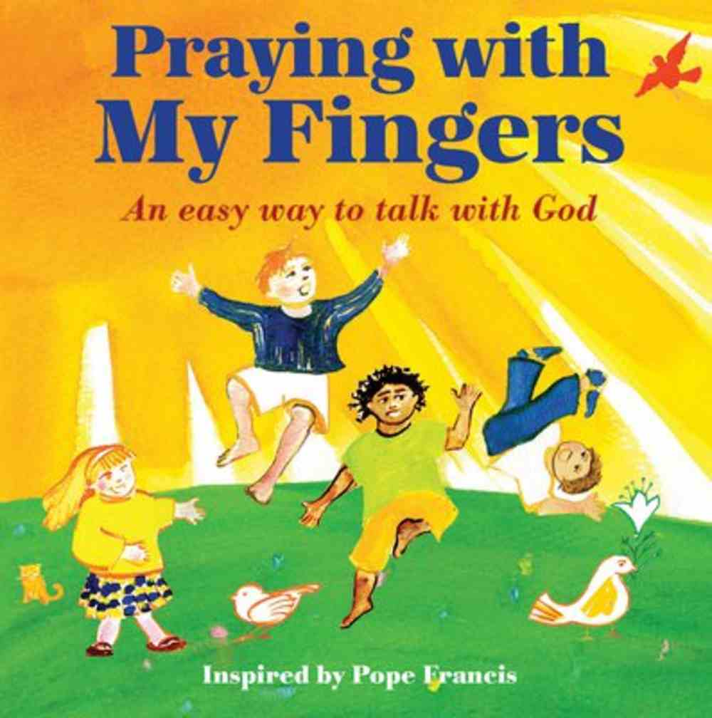 Praying With My Fingers: An Easy Way to Talk With God Board Book