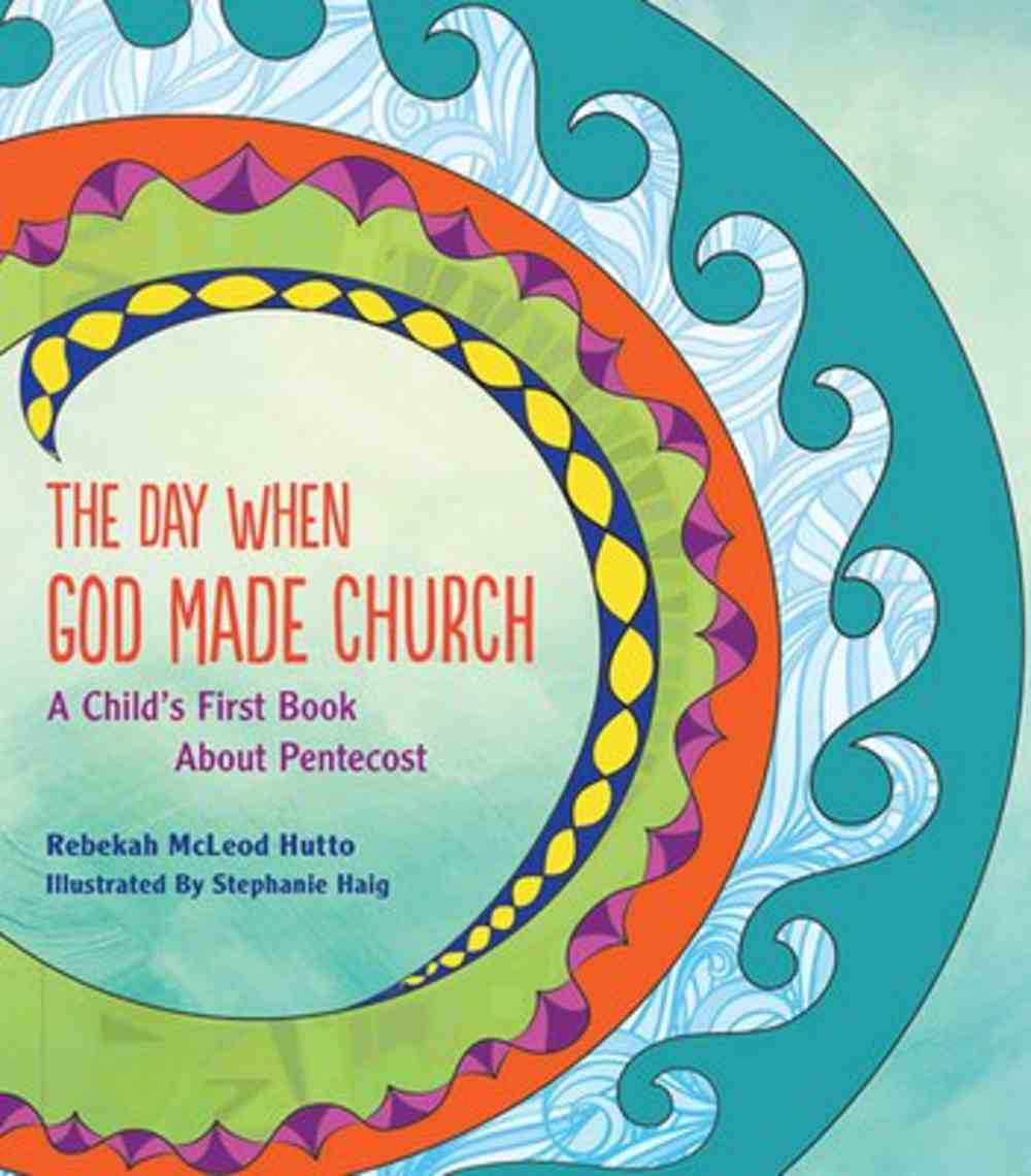 The Day When God Made Church: A Child's First Book About Pentecost Paperback