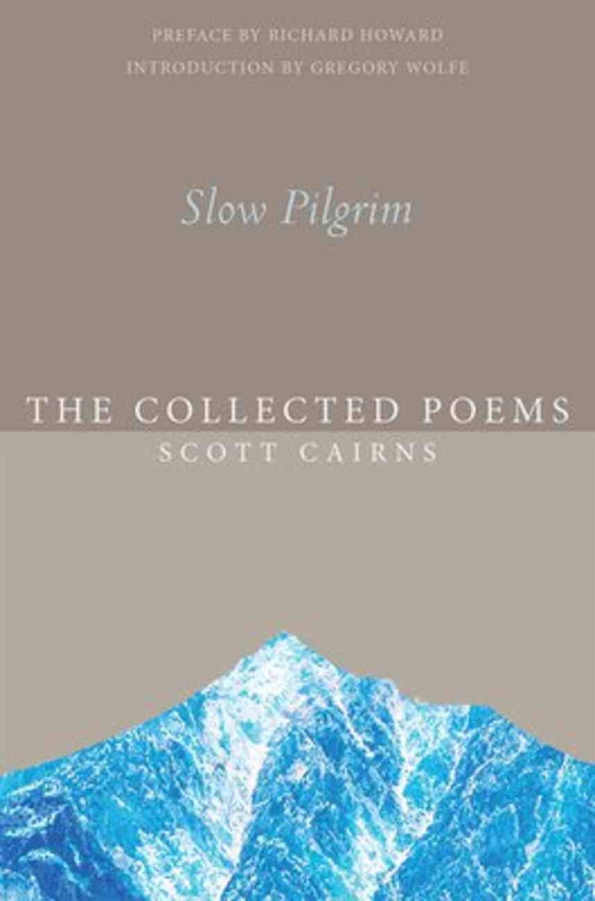 Slow Pilgrim: The Collected Poems (Paraclete Poetry Series) Paperback