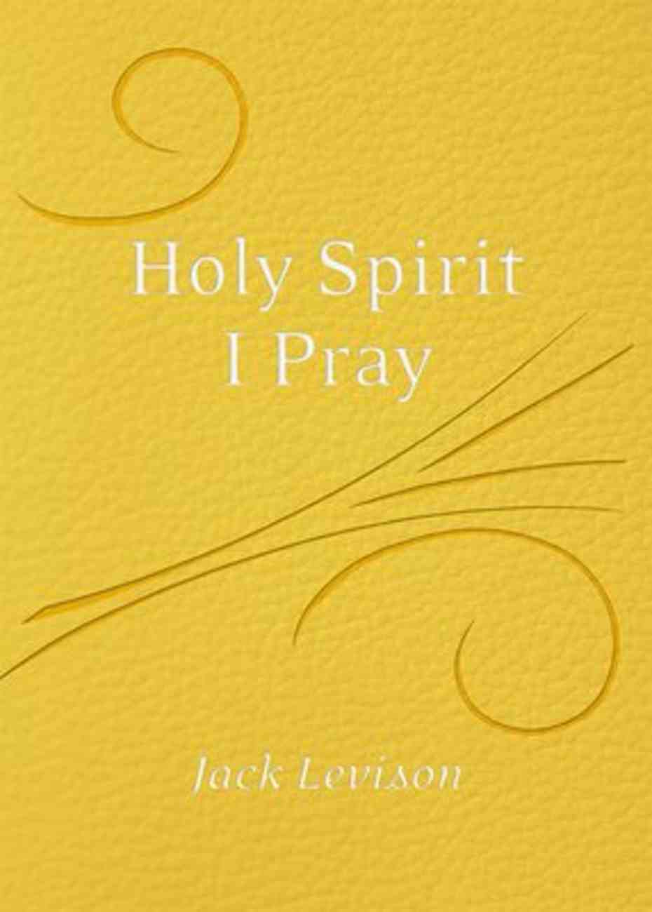Holy Spirit, I Pray: Prayers For Morning and Nighttime, For Discernment, and Moments of Crisis Imitation Leather