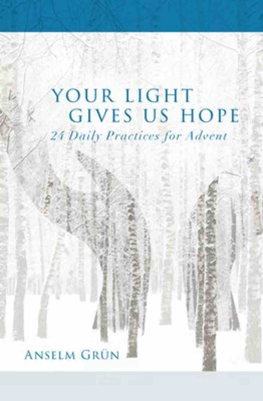 Your Light Gives Us Hope: 24 Daily Practices For Advent Paperback