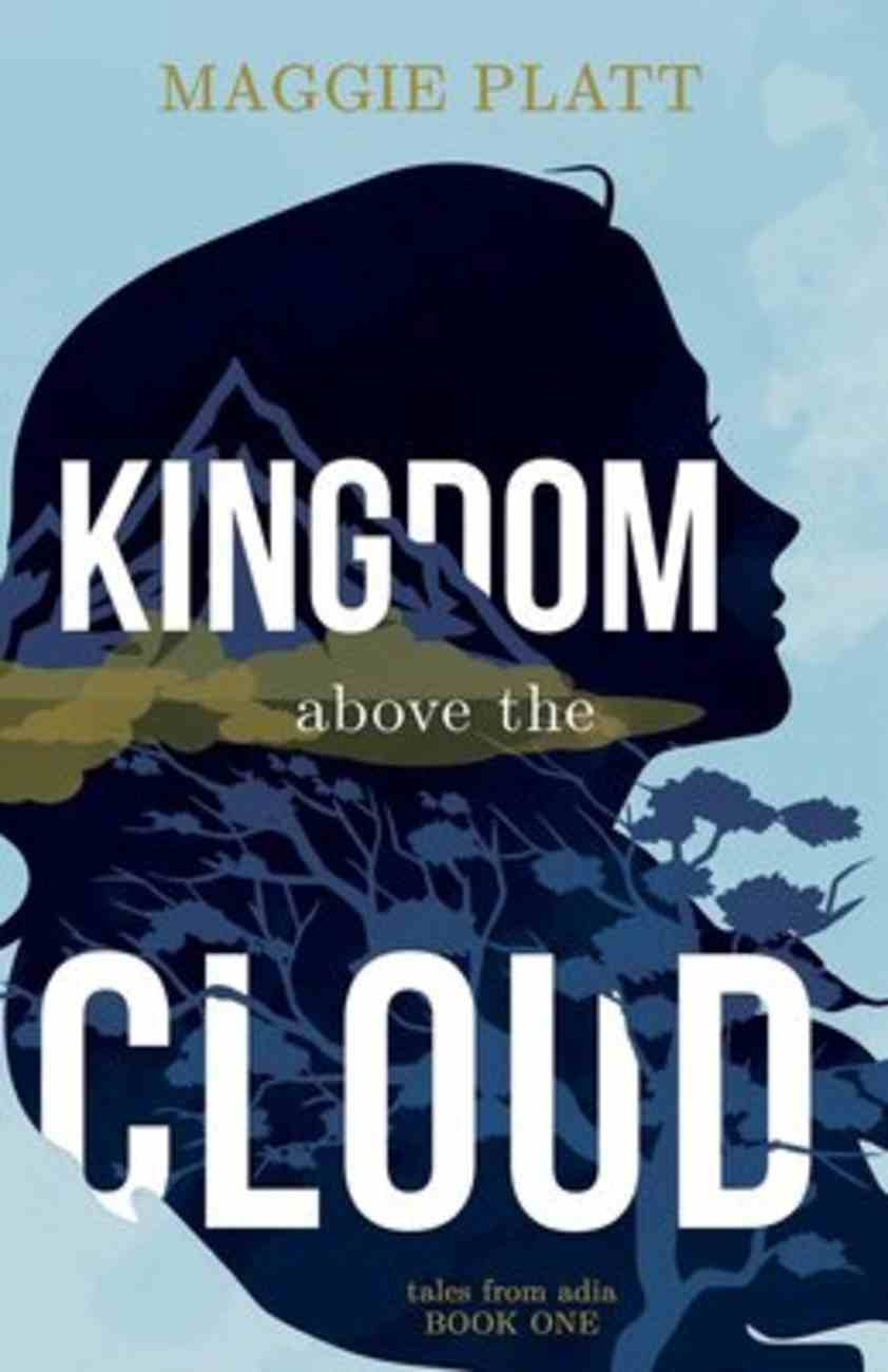 Kingdom Above the Cloud (#01 in Tales From Adia Series) Paperback