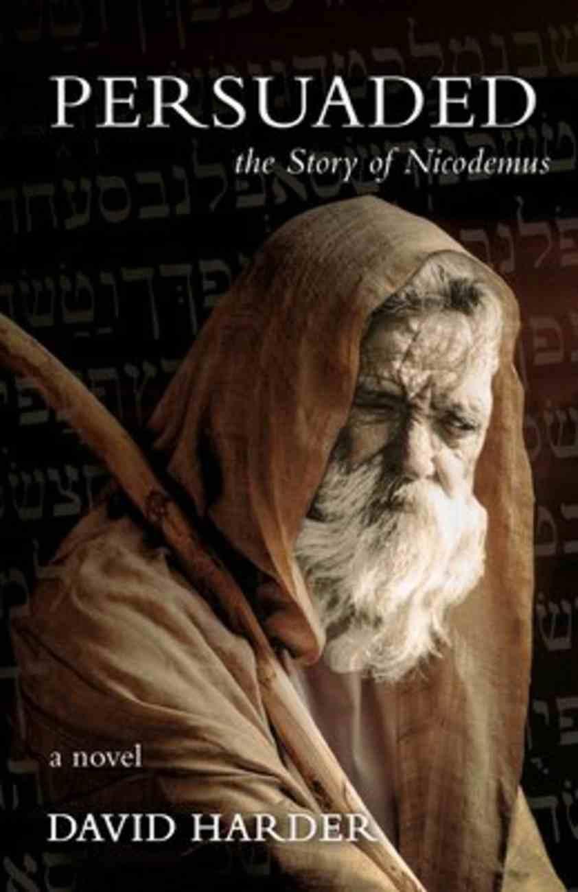 Persuaded: The Story of Nicodemus Paperback