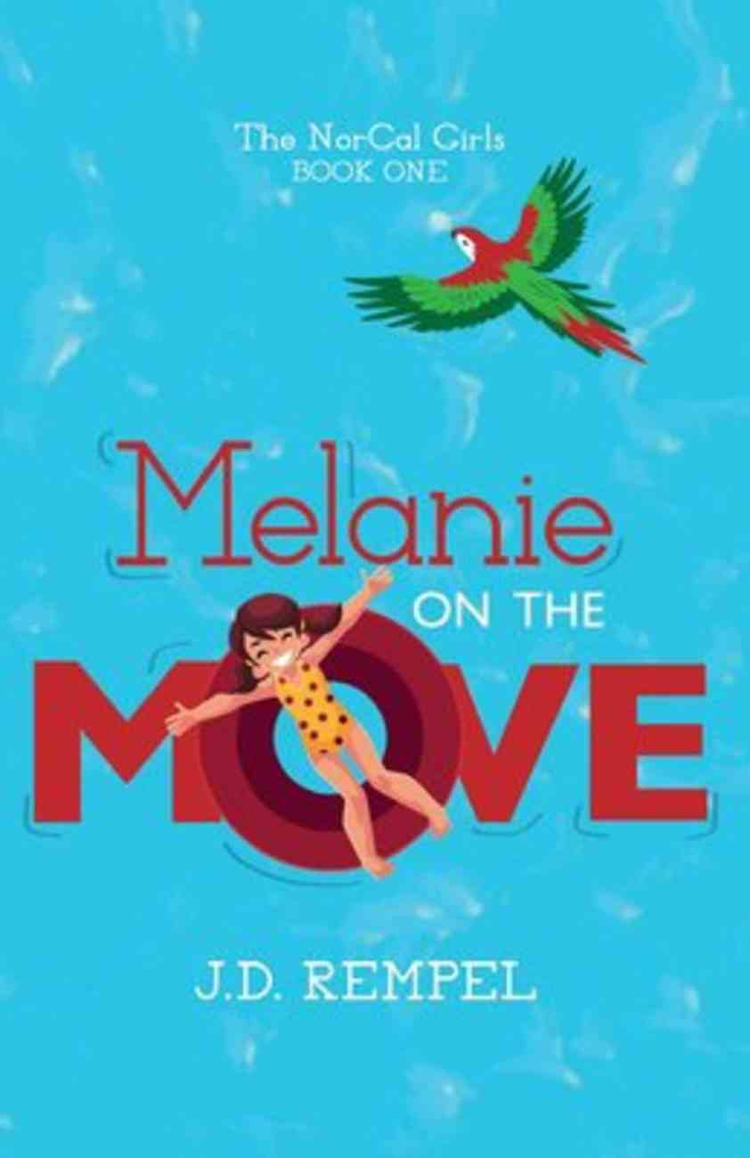 Melanie on the Move (#01 in Norcal Girls Series) Paperback