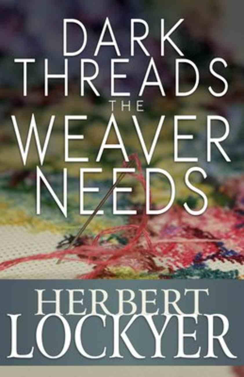 Dark Threads the Weaver Needs Paperback