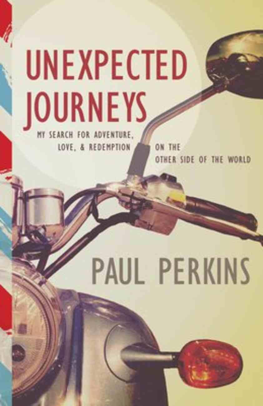 Unexpected Journeys Paperback