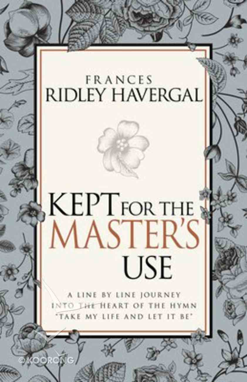 Kept For the Master's Use Paperback
