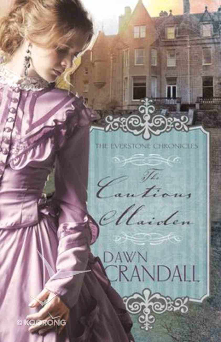 Cautious Maiden (#04 in Everstone Chronicles Series) Paperback