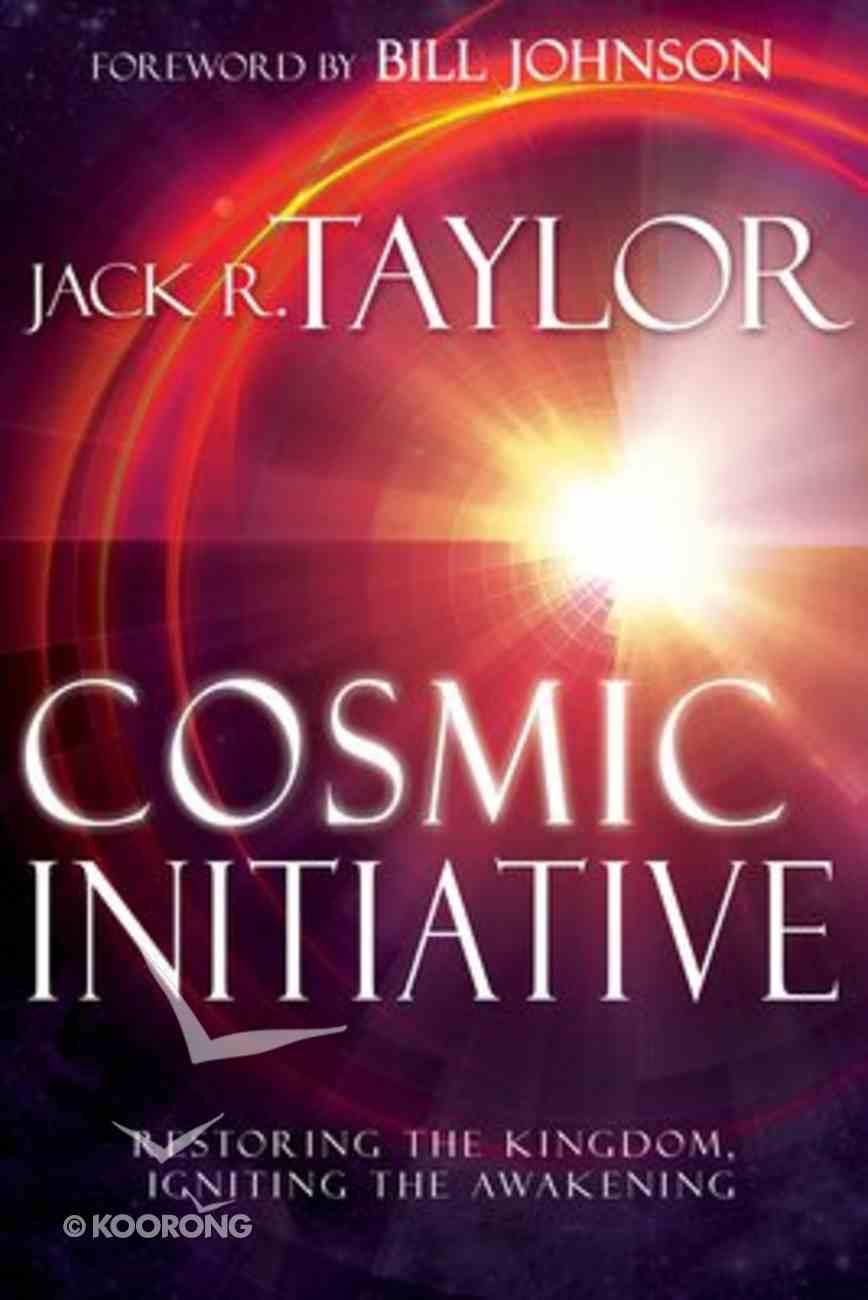 Cosmic Initiative: Restoring the Kingdom, Igniting the Awakening Paperback