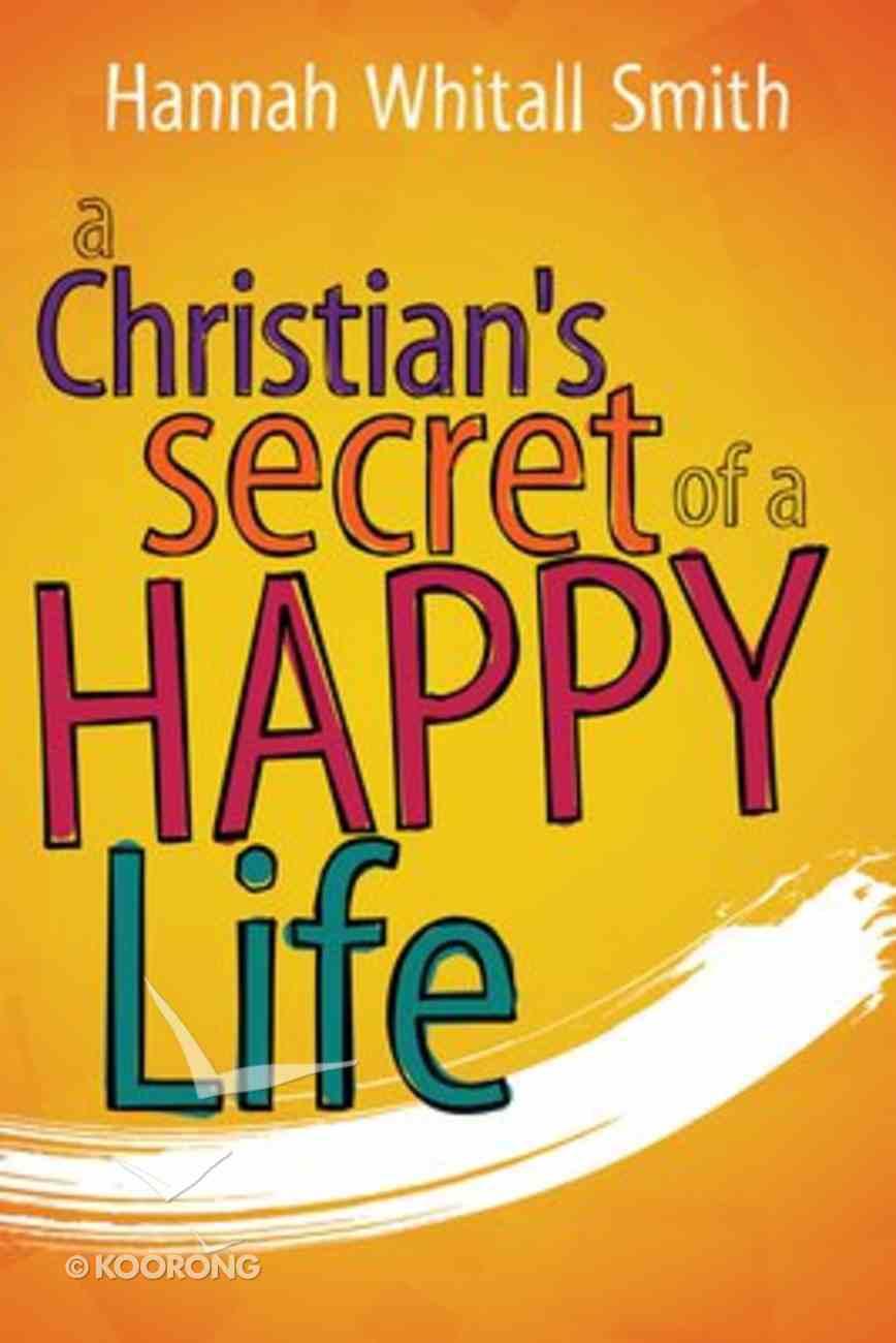 A Christian's Secret of a Happy Life Paperback