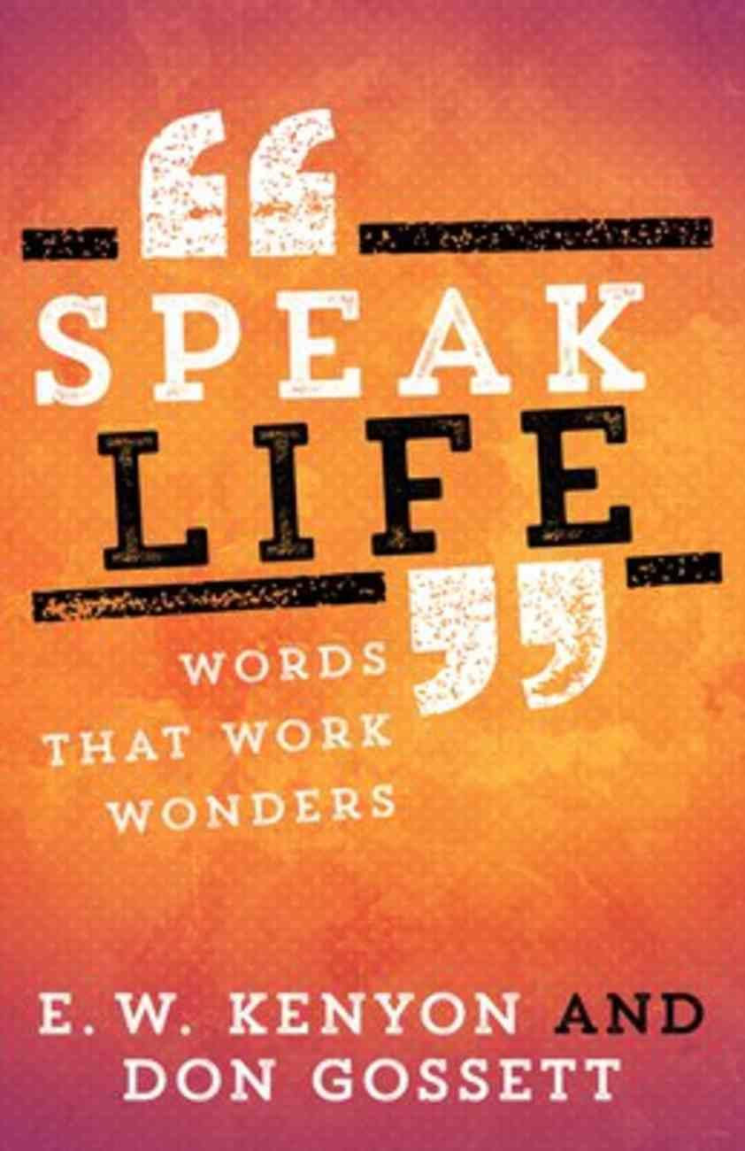 Speak Life: Words That Work Wonders Paperback