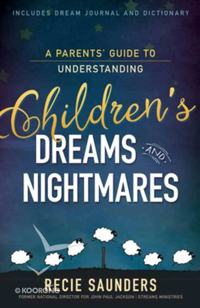 A Parents' Guide to Understanding Children's Dreams and Nightmares Paperback