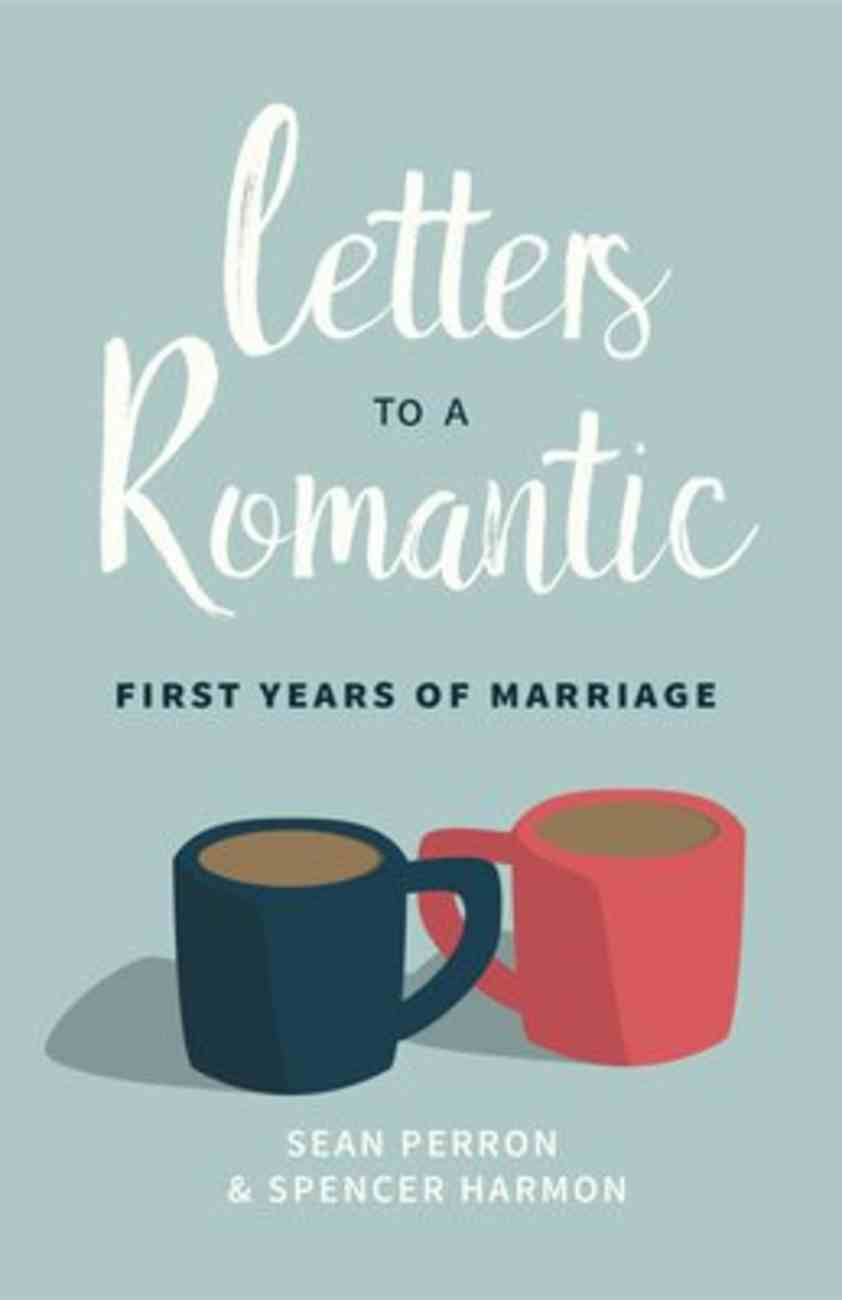 Letters to a Romantic: First Years of Marriage Paperback