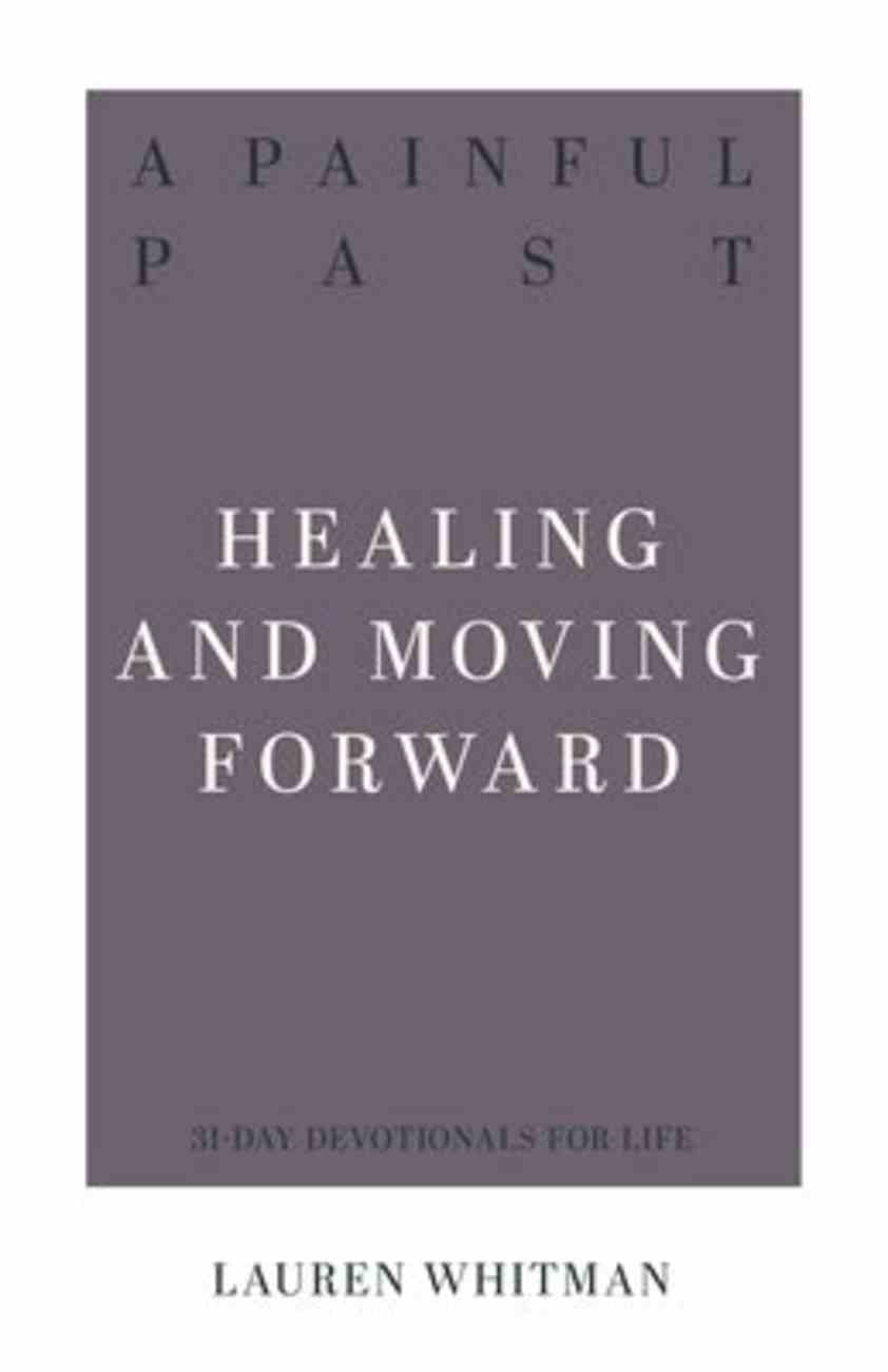 A Painful Past: Healing and Moving Forward Paperback