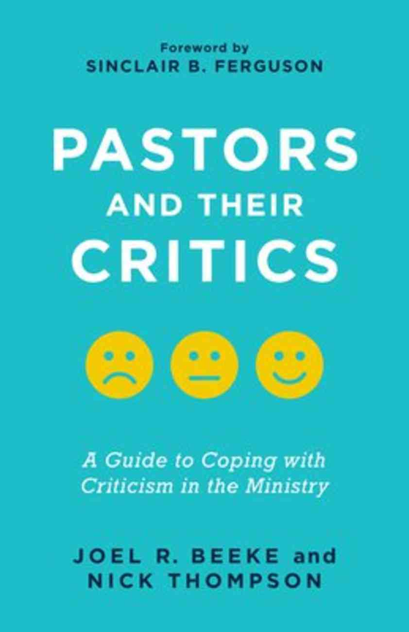 Pastors and Their Critics: A Guide to Coping With Criticism in the Ministry Paperback