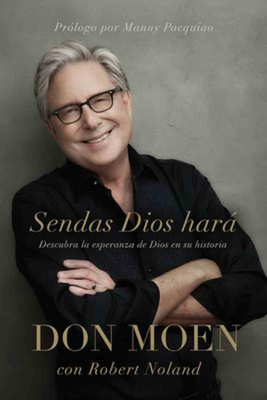 Sendas Dios Hara: Descubra La Esperanza De Dios En Su Historia (God Will Make A Way) Paperback