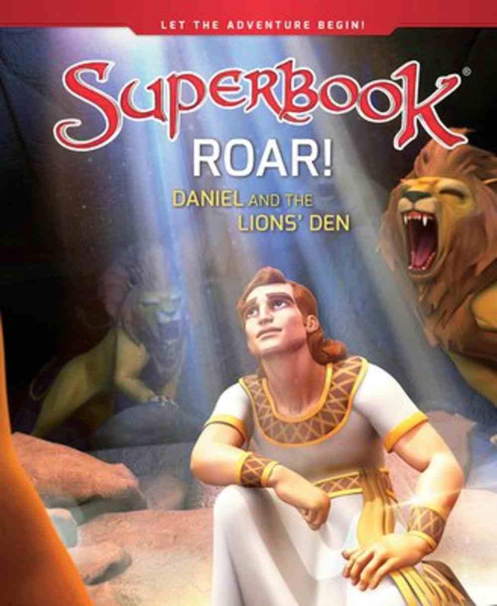 Roar!: Daniel and the Lions' Den (Superbook Series) Hardback